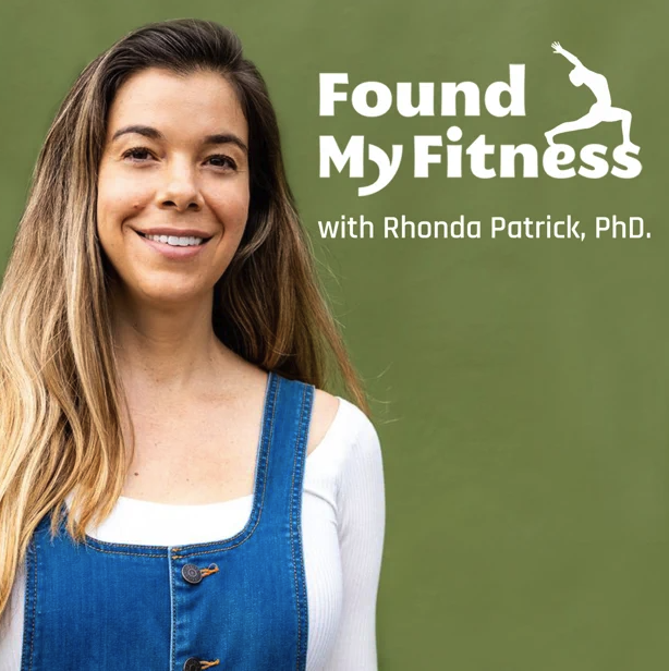 FoundMyFitness with Rhonda Patrick, Ph.D.